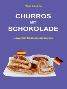 Churros mit Schokolade: ...zweimal Spanien und zurück