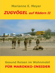 Zugvögel auf Rädern II: Für Marokko-Insider - Gesund Reisen im Wohnmobil