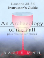 Lessons 25-36 for Instructor's Guide to An Archaeology of the Fall and Related Scriptures