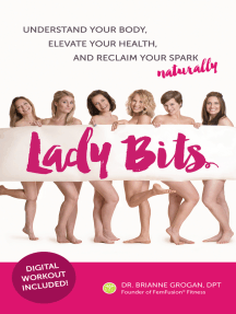 Lady Bits: Understand Your Body, Elevate Your Health, And Reclaim Your Spark Naturally
