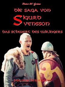 Die Saga von Sigurd Svensson: Das Schwert des Wikingers