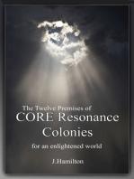 The Twelve Premises of CORE Resonance Colonies