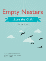 Empty Nesters...Lose the Guilt