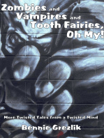 Zombies and Vampires and Tooth Fairies, Oh My!