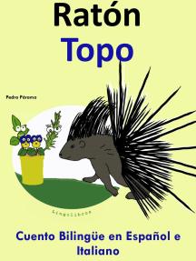 Racconto Bilingue in Spagnolo e Italiano: Topo - Ratón