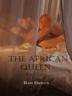 The African Queen Part 2