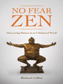 No Fear Zen: Discovering Balance in an Unbalanced World
