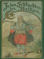 In den Schluchten des Balkan