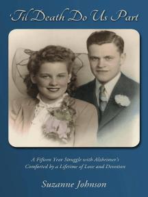 'Til Death Do Us Part: A story of a lifetime of devotion