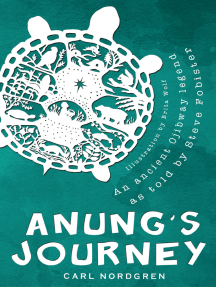 Anung's Journey: An ancient Ojibway legend as told by Steve Fobister