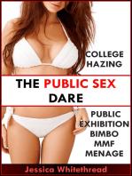 The Public Sex Dare (College Hazing Public Exhibition Bimbo MMF Menage)