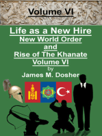 Life as a New Hire, New World Order and Rise of The Khanate, Volume VI