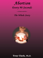 Abortion Every 90 Seconds: The Whole Story