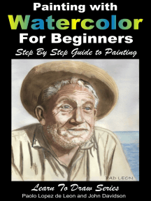 Painting with Watercolor For Beginners: Step By Step Guide to Painting