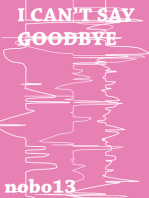 I Can't Say Goodbye