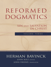 Reformed Dogmatics : Volume 3: Sin and Salvation in Christ