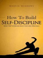 How to Build Self-Discipline: Resist Temptations and Reach Your Long-Term Goals: Simple Self-Discipline, #1