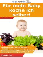 Für mein Baby koche ich selber!