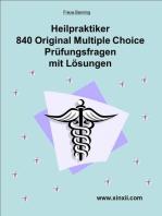 Heilpraktikerprüfung 840 Multiple Choice Fragen und Lösungen