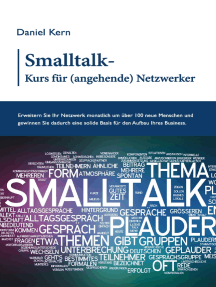 Smalltalk-Kurs für (angehende) Netzwerker: Erweitern Sie Ihr Netzwerk monatlich um über 100 neue Menschen und gewinnen Sie dadurch eine solide Basis für den Aufbau Ihres Business.