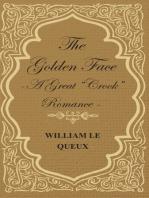 "The Golden Face - A Great ""Crook"" Romance"