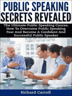 Public Speaking Secrets Revealed:The Ultimate Public Speaking Course, How To Overcome Public Speaking Fear and Become A Confident and Successful Public Speaker