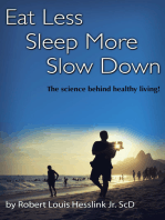 Eat Less, Sleep More and Slow Down