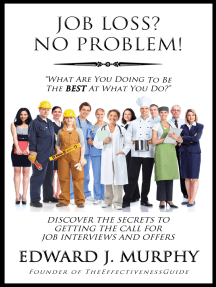Job Loss? No Problem: Discover the Secrets to Getting the Call for Job Interviews and Offers.