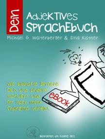 Dein AdjeKTIVES SprachEbuch: Wie bildhafte Sprache Dich und andere motiviert und noch mehr Charisma verleiht.