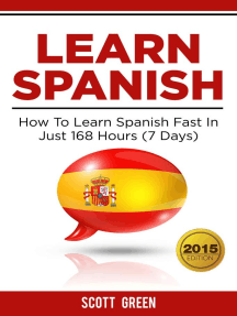 Learn Spanish : How To Learn Spanish Fast In Just 168 Hours (7 Days): The Blokehead Success Series