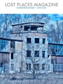 Lost Places Magazine Sonderausgabe 1 Juni 2015: Flugplatz Rangsdorf