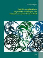 Gedichte, veröffentlicht in ausgewählten Anthologien, und Namenlos von meiner Insel, 42 Briefe