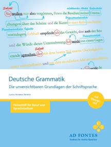 Deutsche Grammatik: Die unverzichtbaren Grundlagen der Schriftsprache