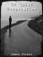 """""""Of Quiet Desperation"""""""