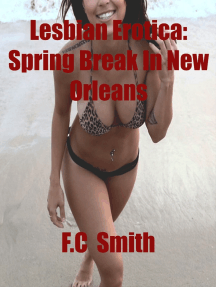 Lesbian Erotica: Spring Break In New Orleans