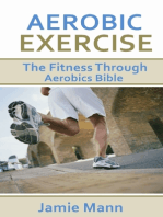 Aerobic Exercise: The Fitness Through Aerobics Bible