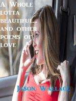 A whole Lotta Beautiful... and Other Poems of Love
