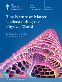 The Nature of Matter: Understanding the Physical World (Transcript)