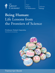 Being Human: Life Lessons from the Frontiers of Science (Transcript)