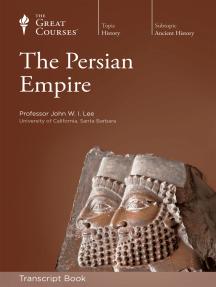 The Persian Empire (Transcript)