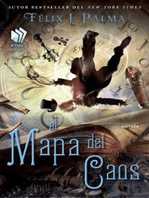 El Mapa del caos (Map of Chaos Spanish edition): novela