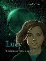 Lucy - Besuch aus fernen Welten (Band 1)