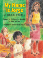 My Name is Jorge: On Both Sides of the River