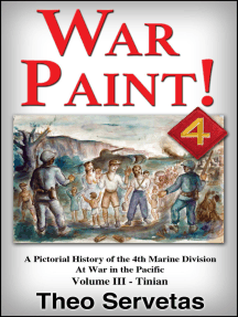 War Paint ! A Pictorial History of the 4th Marine Division at War in the Pacific. Volume III: Tinian
