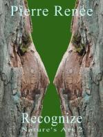 Recognize (Nature's Art 2)