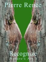 Recognize (Nature's Art 3)