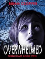 Overwhelmed (Turncoats, #2)