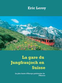 La gare du Jungfraujoch en Suisse: La plus haute patrimoine d'Europe de l'Unesco