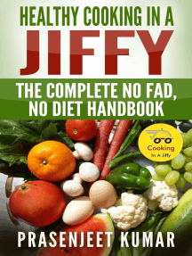 Healthy Cooking In A Jiffy: The Complete No Fad, No Diet Handbook: How To Cook Everything In A Jiffy, #7