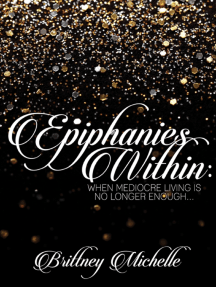 Epiphanies Within: When Mediocre Living Is No Longer Enough